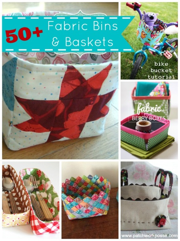 50+ Fabric Bins and Baskets by Patchwork Posse